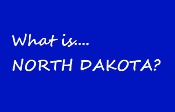 Jeopardy Question - North Dakota