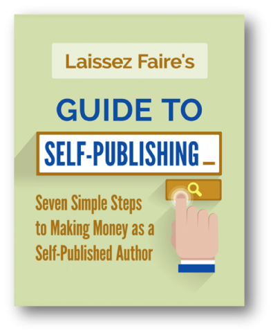 Laissez Faire's Guide to Self-Publishing Book Cover