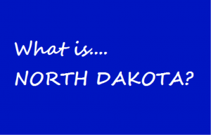 Jeopardy Question - North Dakota