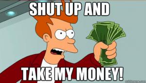 Philip J. Fry - Shut Up and Take My Money