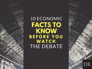 10 Economic Facts to Know for the Debate