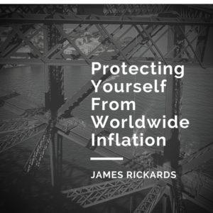 rickards worldwide inflation