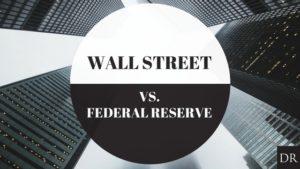 Wall St VS Fed