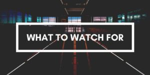 What To Watch For