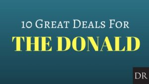 10 Great Deals for Donald Trump
