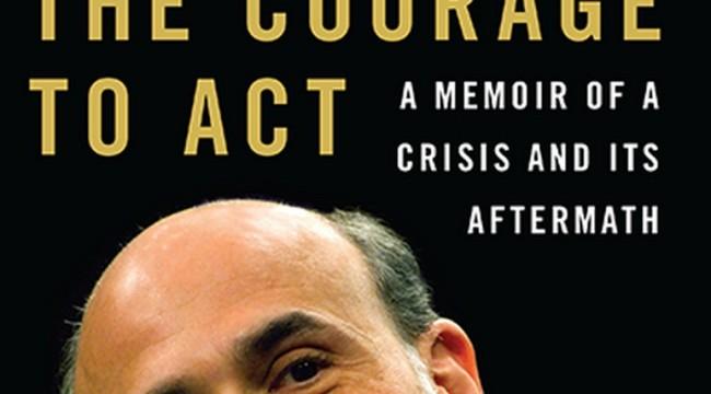 The Courage of Ben Bernanke? Pfff...