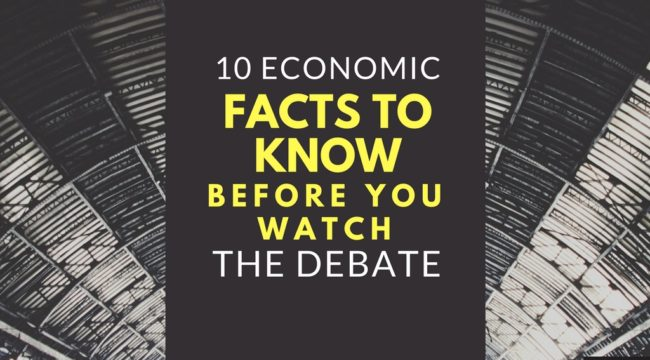 10 Economic Facts To Know Before You Watch The Debate